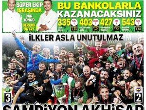 Ziraat Türkiye Kupası Şampiyonu Akhisarspor'un Gazetelerdeki manşet