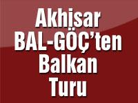 Akhisar BAL-GÖÇ'ten Balkan Turu