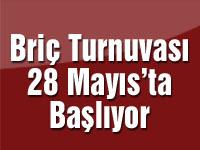 Briç Turnuvası 28 Mayıs'ta Başlıyor