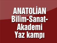 Anatolian Bilim - Sanat - Akademi Yaz Kampı