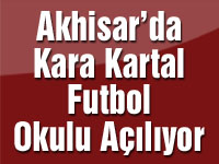 Akhisar'da Kara Kartal Futbol Okulu Açılıyor