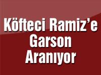 Köfteci Ramiz'e Garson Aranıyor