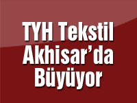 TYH Tekstil Akhisar'da Büyüyor
