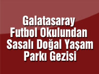 Galatasaray Futbol Okulundan Sasalı Doğal Yaşam Parkı Gezisi