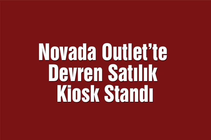 Novada Outlet'te Devren Satılık Kiosk Standı