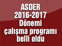 ASDER 2016-2017 dönemi çalışma programı belli oldu