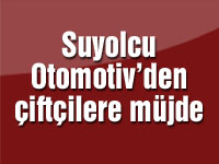 Suyolcu Otomotiv'den çiftçilere müjde
