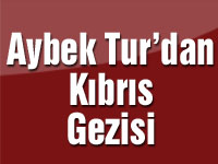 Aybek Tur'dan Kıbrıs Gezisi