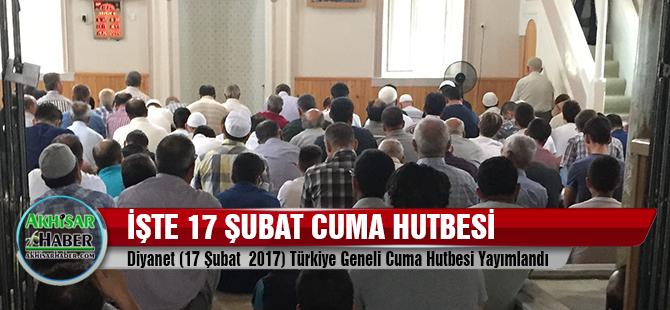 Diyanet (17 Şubat 2017) Türkiye Geneli Cuma Hutbesi Yayımlandı