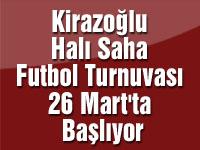 Kirazoğlu Halı Saha Futbol Turnuvası 26 Mart'ta Başlıyor