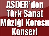 ASDER'den Türk Sanat Müziği korosu konseri