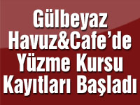 Gülbeyaz havuz ve cafede yüzme kursu kayıtları başladı