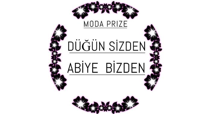 Düğün sizden, abiye Moda Prize'dan