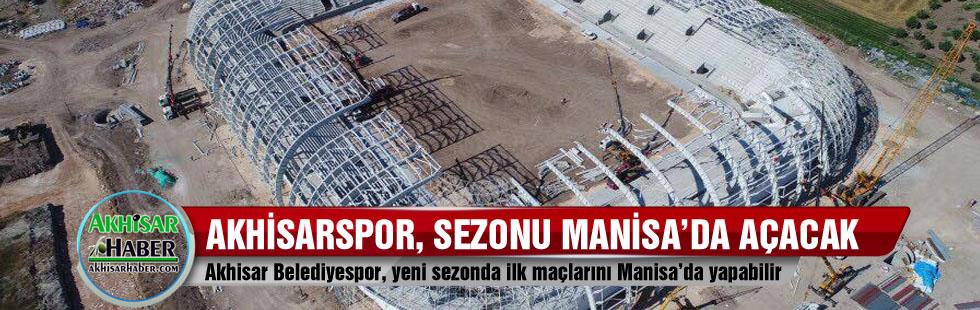 Akhisar Belediyespor, yeni sezonda ilk maçlarını Manisa'da yapabilir