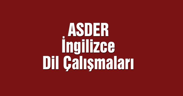 ASDER, İngilizce dil çalışmaları başlıyor