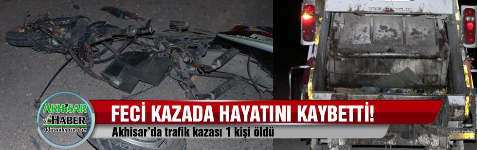 Akhisar'da trafik kazası 1 kişi öldü