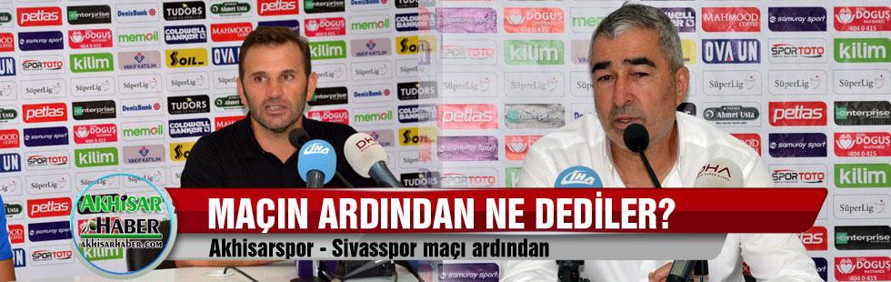 Akhisar Belediyespor - Sivasspor Maçının Ardından