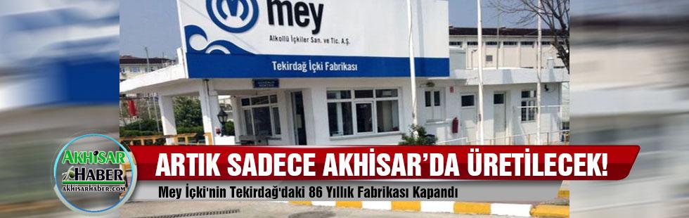 O fabrika artık sadece Akhisar'da faaliyet gösterecek!