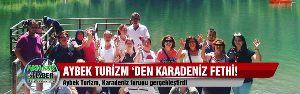 Aybek Turizm, Karadeniz turunu gerçekleştirdi