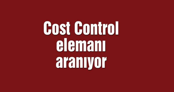 Cost Control elemanı aranıyor
