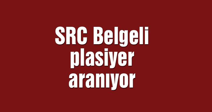 SRC Belgeli plasiyer aranıyor