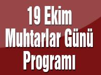 19 Ekim 2017 Muhtarlar günü programı açıklandı
