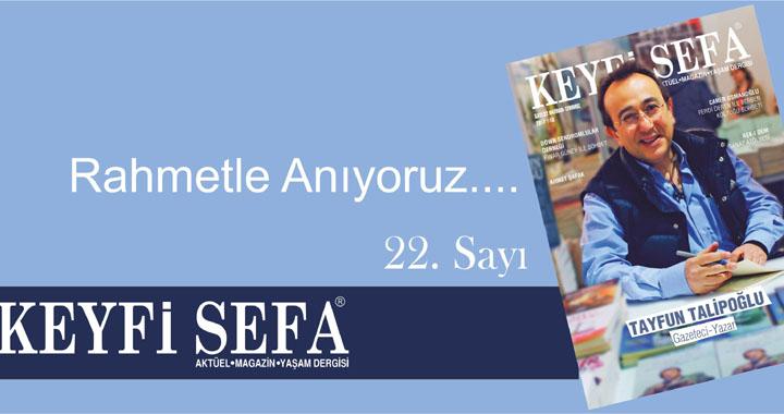 Keyfi Sefa'nın 22. Sayısı okurlarıyla buluştu