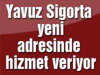 Yavuz Sigorta yeni adresinde