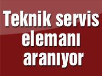 Teknik servis elemanı aranıyor