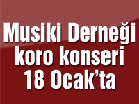Musiki Derneği koro konseri 18 Ocak'ta
