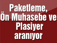 Paketleme, Ön Muhasebe ve Plasiyer aranıyor