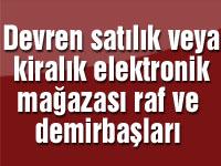 Devren satılık veya kiralık elektronik mağazası raf ve demirbaşları