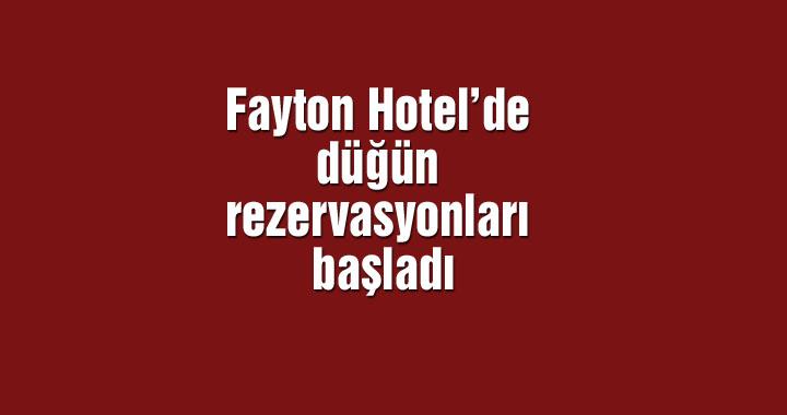 Fayton Hotel'de düğün rezervasyonları başladı
