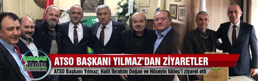 ATSO Başkanı Yılmaz; Halil İbrahim Doğan ve Hüseyin Güleç'i ziyaret etti