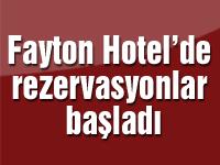 Fayton Hotel'de rezervasyonlar başladı