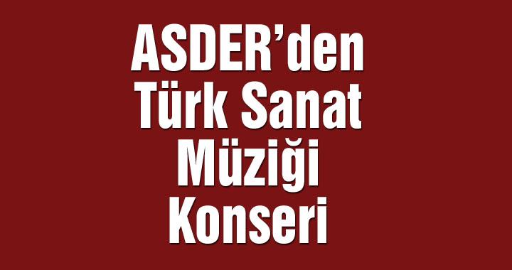 ASDER'den Türk Sanat Müziği konseri