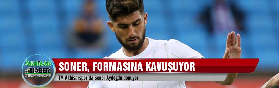 TM Akhisarspor'da Soner Aydoğdu dönüyor