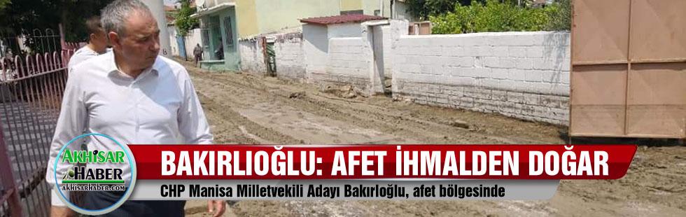 CHP Manisa Milletvekili Bakırlıoğlu, afet bölgesinde