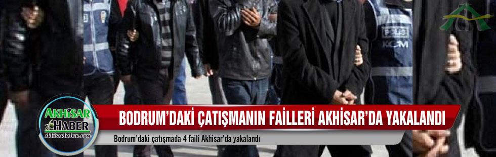 Bodrum'da yaşanan çatışmanın failleri Akhisar'da yakalandı