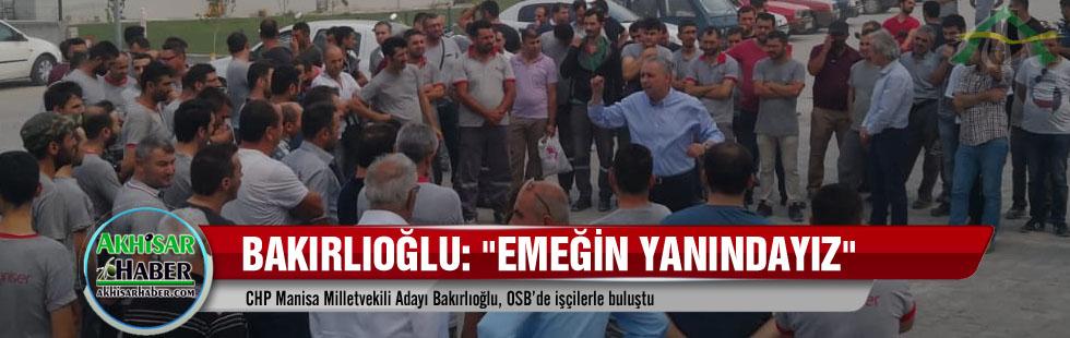 CHP Manisa Milletvekili Adayı Vehbi Bakırlıoğlu, OSB'de işçilerle buluştu