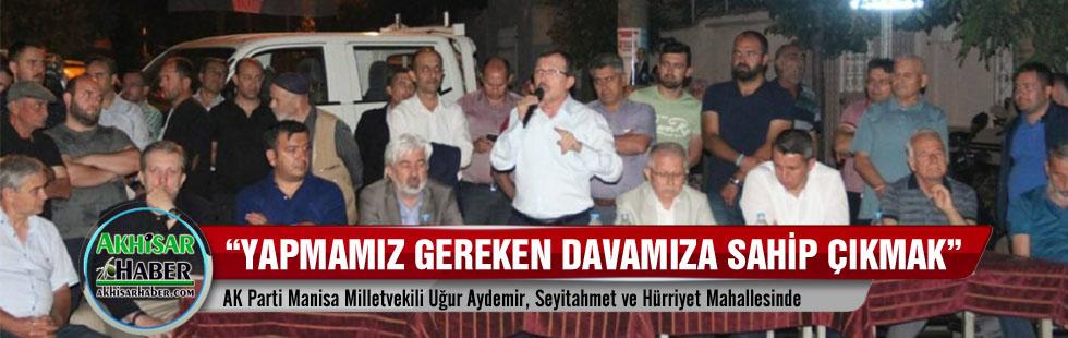 AK Parti Manisa Milletvekili Uğur Aydemir, Seyitahmet ve Hürriyet Mahallesinde