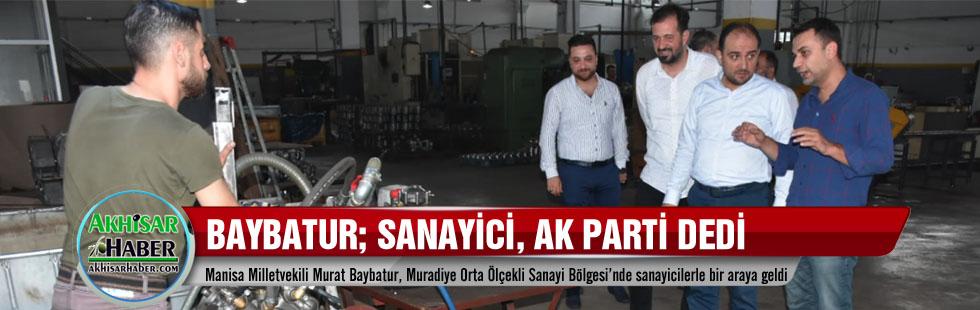 Baybatur; Sanayici, AK Parti dedi