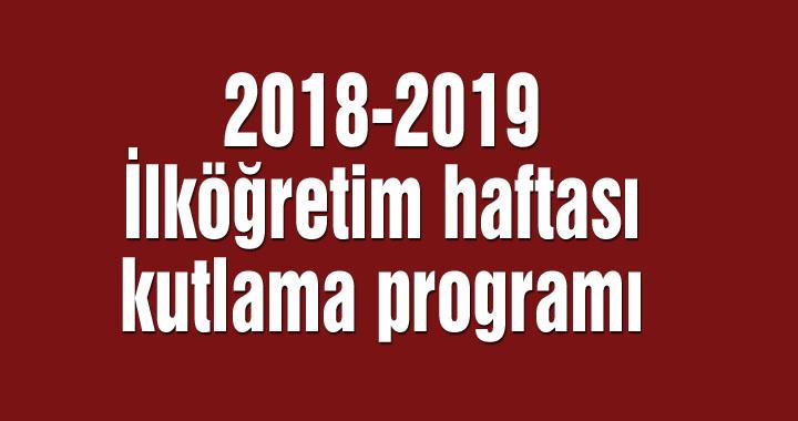 2018-2019 İlköğretim haftası kutlama programı