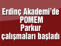 Erdinç Akademi'de POMEM Parkur çalışmaları başladı