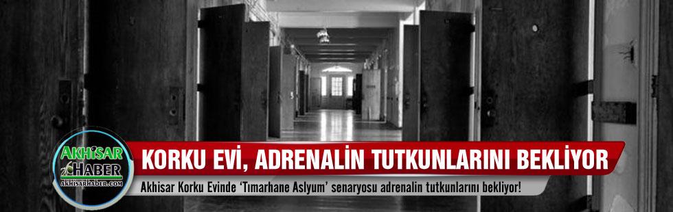 Akhisar Korku Evinde 'Tımarhane Aslyum' senaryosu adrenalin tutkunlarını bekliyor!