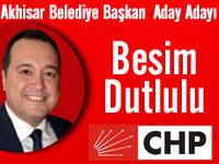CHP Akhisar Belediye Başkan Aday Adayı Besim Dutlulu