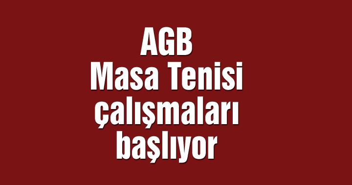 AGB Masa Tenisi çalışmaları başlıyor