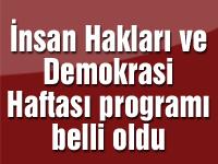 İnsan Hakları ve Demokrasi Haftası programı belli oldu