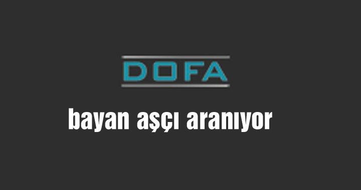 DOFA Granit Fabrikasına bayan aşçı aranıyor