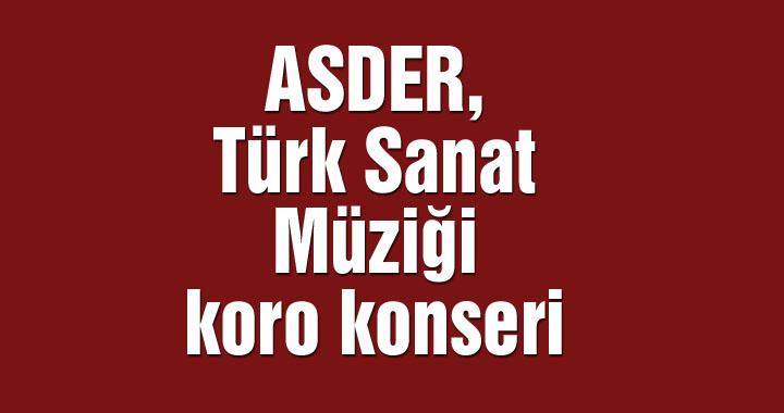 ASDER, Türk Sanat Müziği koro konseri